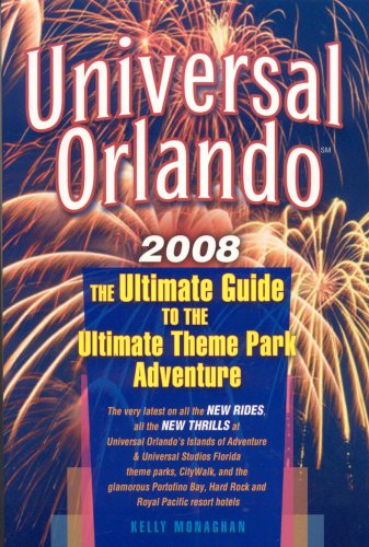 Universal Orlando 2008: The Ultimate Guide to the Ultimate Theme Park Adventure pdf