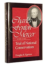 Charles Fenton Mercer and the Trial of National Conservatism