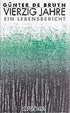 img - for Vierzig Jahre: Ein Lebensbericht by G??nter De Bruyn (1996-12-27) book / textbook / text book
