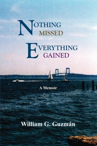 Nothing Missed, Everything Gained: A Memoir