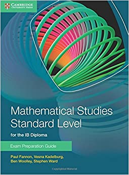 mathematical studies standard level for the ib diploma exam  mathematical studies standard level for the ib diploma exam preparation guide