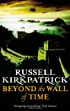 Beyond the Wall of Time, Russell Kirkpatrick, 031600717X