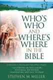 Who's Who and Where's Where in the Bible, Stephen M. Miller, 1593101112