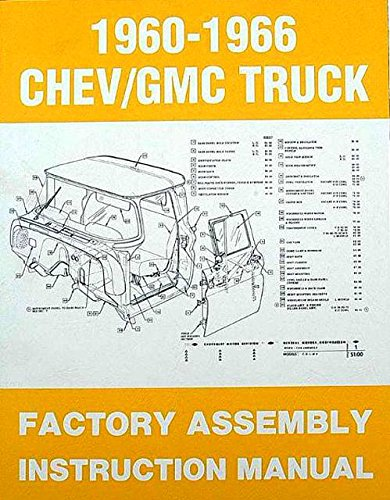 STEP-BY-STEP 1960 1961 1962 1963 1964 1965 1966 CHEVY & GMC TRUCKS & PICKUPS FACTORY ASSEMBLY INSTRUCTION MANUAL - INCLUDES C10, C20, C30 K10. K20, K30, Panel, Pickup, Suburban - CHEVROLET