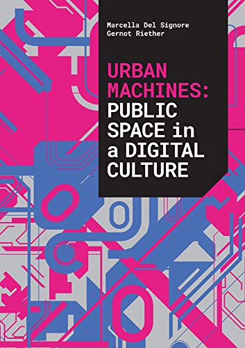 Urban machines: public space in digital culture. Ediz. illustrata (Babel) por Del Signore, Marcella,Gernot Riether