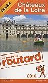 Châteaux de la Loire 2010 par Guide du Routard