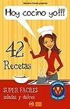 HOY COCINO YO!!! - 42 recetas súper fáciles saladas y dulces (COLECCIÓN SÚPER MUJER)