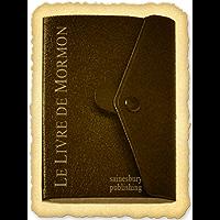 Le Livre de Mormon (Français) - Book of Mormon (French) (French Edition)