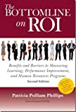 The Bottom Line on ROI, Phillips, Patti P. and Phillips, Jack J., 1588545970