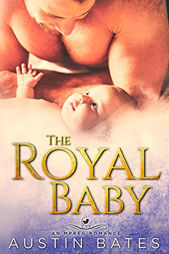 The Royal Baby: An Mpreg Romance