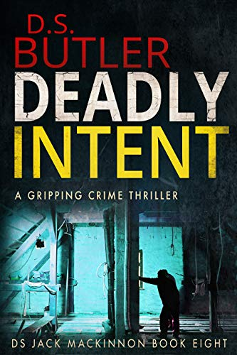 Deadly Intent (DS Jack Mackinnon Crime Series Book 8) by [Butler, D. S.]