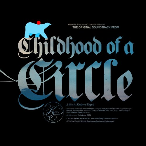 Childhood of a Circle (2011) Movie Soundtrack
