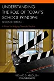 img - for Understanding the Role of Today's School Principal: A Primer for Bridging Theory to Practice book / textbook / text book