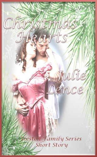 Christmas Hearts (Weston Family Series--Short Story Book 2) by [Lence, Julie]