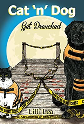Cat 'n' Dog Get Drenched: A Supernatural Cozy Romance Mystery