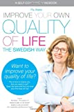 Improve Your Own Quality of Life, Pia Webb, 1495312178