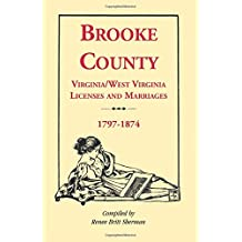 Brooke County, Virginia, West Virginia Licenses and Marriages, 1797-1874