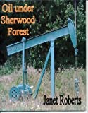 Oil Under Sherwood Forest