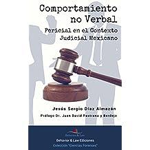 Comportamiento No Verbal. Pericial en el Contexto Judicial Mexicano