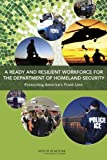 A Ready and Resilient Workforce for the Department of Homeland Security: Protecting America's Front Line, Committee on the Department of Homeland Security Workforce Resilience, Board on Health Sciences Policy, Institute of Medicine, 0309289467