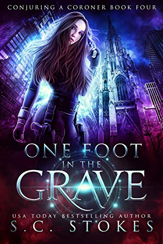 One Foot In The Grave (Conjuring A Coroner Book 4) (One Foot In The Grave Series 6)