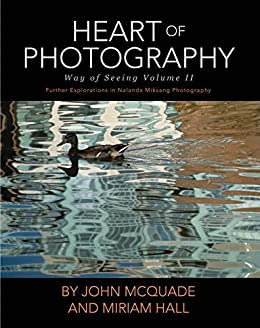 Download for free Heart of Photography: Further Explorations in Nalanda Miksang Photography