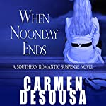 When Noonday Ends: Nantahala, Book 2 | Carmen DeSousa
