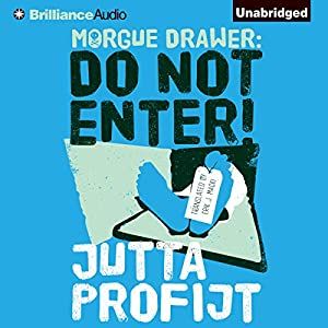 Morgue Drawer: Do Not Enter! Audiobook