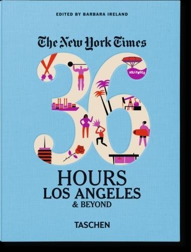 The New York Times: 36 Hours, Los Angeles & Beyond