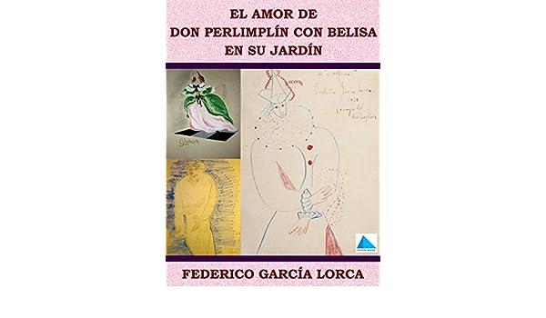 Amazon.com: AMOR DE DON PERLIMPLÍN CON BELISA EN SU JARDÍN (Spanish Edition) eBook: FEDERICO GARCÍA LORCA: Kindle Store