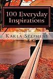 100 Everyday Inspirations, Karla Stephens, 149354344X