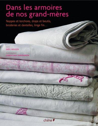 Dans les armoires de nos grands-mères Relié – 4 novembre 2009 Inès Heugel Christian Sarramon Chne 2812300051