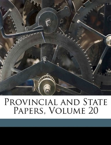 Provincial and State Papers, Volume 20 pdf epub