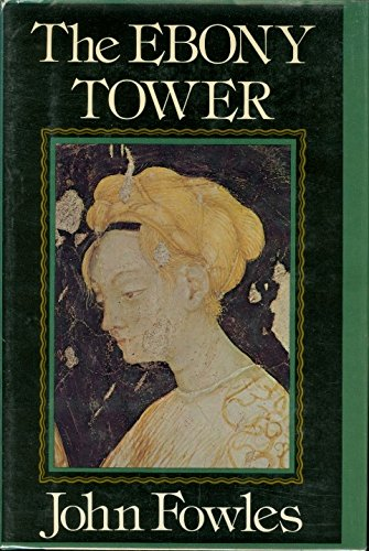 Ebony Tower (The Ebony Tower by John Fowles 1974 Hardback with Dust)