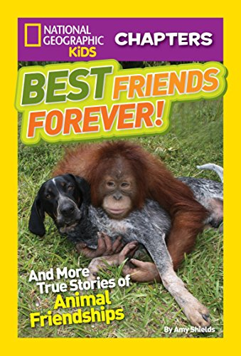 National Geographic Kids Chapters: Best Friends Forever: And More True Stories of Animal Friendships (NGK Chapters) by Brand: National Geographic Children's Books