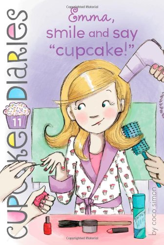 Emma, Smile and Say Cupcake! (Cupcake Diaries)