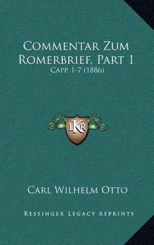 Read Online Commentar Zum Romerbrief, Part 1: Capp. 1-7 (1886) (German Edition) PDF