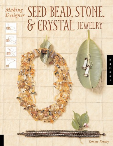 (Making Designer Seed Bead, Stone, and Crystal Jewelry )