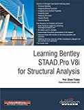 Learning Bentley Staad.Pro V8I for Structural Analysis