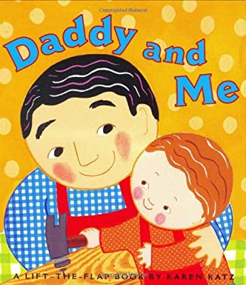 Daddy And Me Karen Katz Lift-the-flap Books from Little Simon