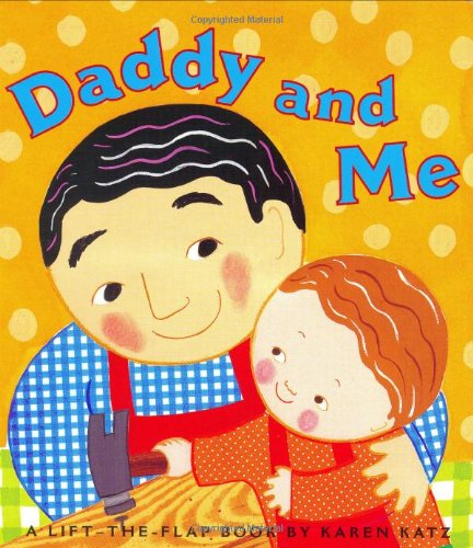 Price comparison product image Daddy and Me (Karen Katz Lift-the-Flap Books)