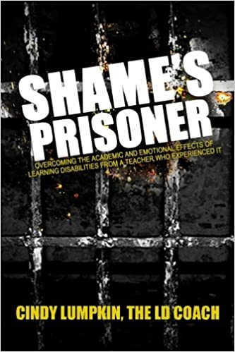 Ist es legal, Bücher von epub bud herunterzuladen? Shame's Prisoner: Overcoming the Academic and Emotional Effects of Learning Disabilities from a Teacher Who Experienced It 1502479222 PDF iBook
