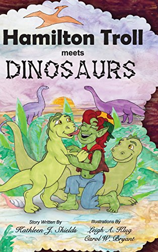 Book: Hamilton Troll Meets Dinosaurs by Kathleen J. Shields