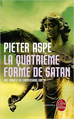 La Quatrieme Forme De Satan Le Livre De Poche French