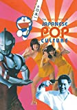The Encyclopedia of Japanese Pop Culture