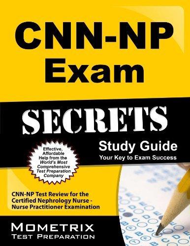CNN-NP Exam Secrets Study Guide: CNN-NP Test Review for the Certified Nephrology Nurse - Nurse Practitioner Examination by CNN-NP Exam Secrets Test Prep Team (2013-02-14)