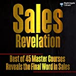 Sales Revelation: Best of 45 Master Courses Reveals the Final Word in Sales | Brian Tracy,Zig Ziglar,Jim Rohn,Roger Dawson