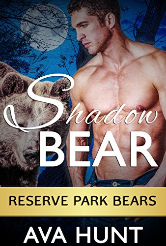 Shadow Bear (Reserve Park Bears Book 1) by [Hunt, Ava]