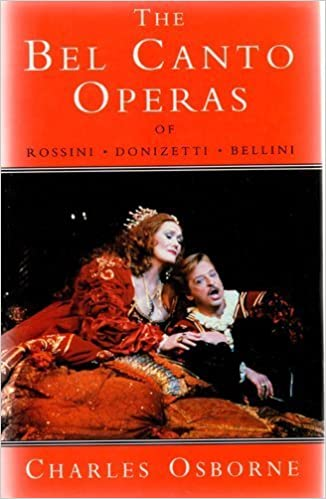 The Bel Canto Operas of Rossini, Donizetti, and Bellini