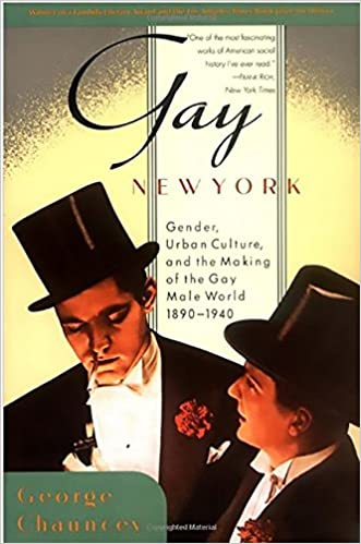 Gay New York: Gender, Urban Culture, and the Making of the Gay Male World, 1890-1940: Amazon.es: George Chauncey: Libros en idiomas extranjeros